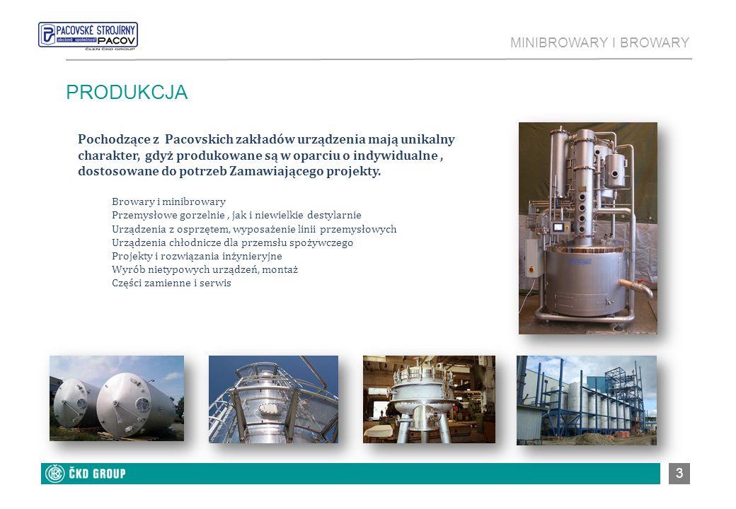3 PRODUKCJA Pochodzące z Pacovskich zakładów urządzenia mają unikalny charakter, gdyż produkowane są w oparciu o indywidualne, dostosowane do potrzeb