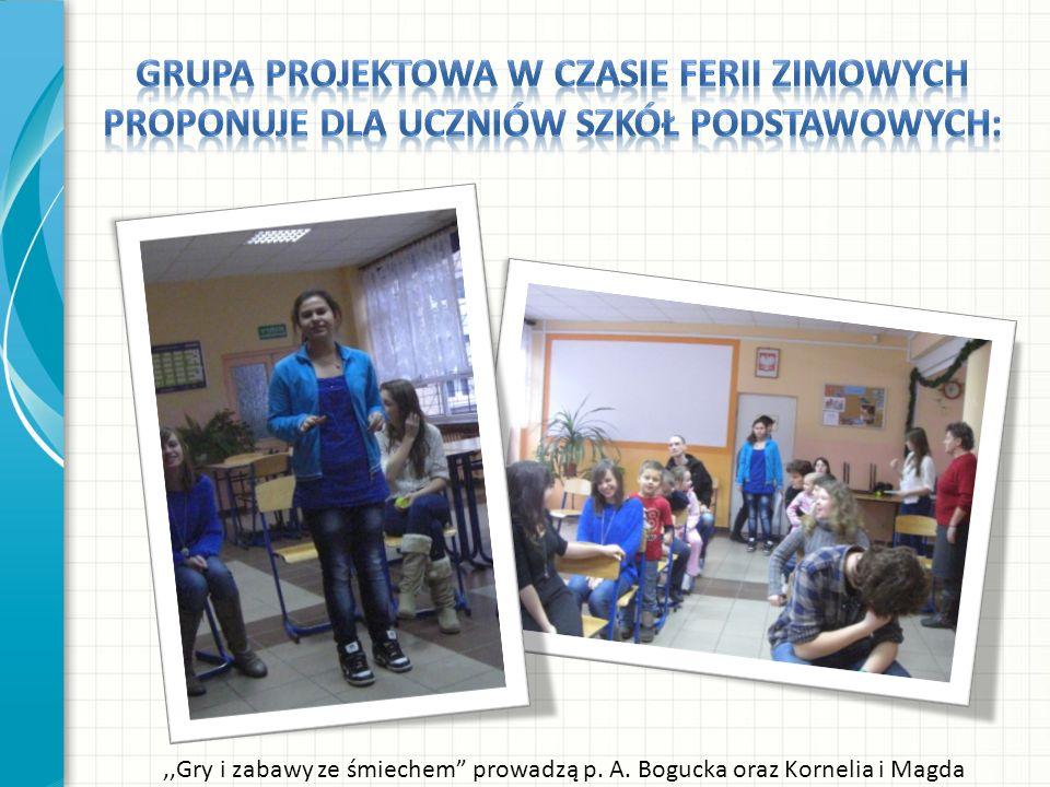 ,,Gry i zabawy ze śmiechem prowadzą p. A. Bogucka oraz Kornelia i Magda