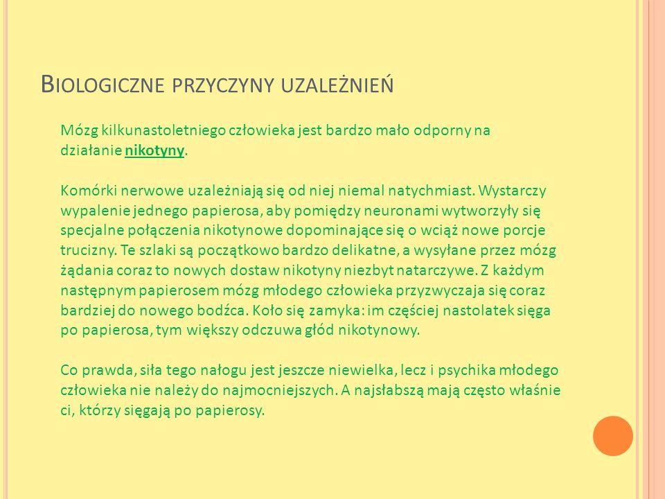 O BJAWY UZALEŻNIENIA przymus używania substancji psychoaktywnej, upośledzenie kontroli nad używaniem danej substancji w zakresie dawek oraz niemożności przerwania przyjmowania, zależność fizyczna uzewnętrzniająca się występowaniem objawów abstynencyjnych (osłabienie, nadmierne pocenie, drżenie, zaburzenia układu pokarmowego, lęki), które uniemożliwiają prawidłowe funkcjonowanie, wzrost tolerancji będący wynikiem przystosowania organizmu do określonej dawki danego środka psychoaktywnego (dla uzyskania tych samych efektów trzeba zwiększyć dawkę), postępujące zaniedbywanie innych zainteresowań na rzecz zdobywania i przyjmowania środka uzależniającego, występowanie poważnych problemów zdrowotnych, destrukcyjność, zażywanie substancji psychoaktywnej, pomimo szkód jakie ona czyni w sferze fizycznej, psychicznej i społecznej.