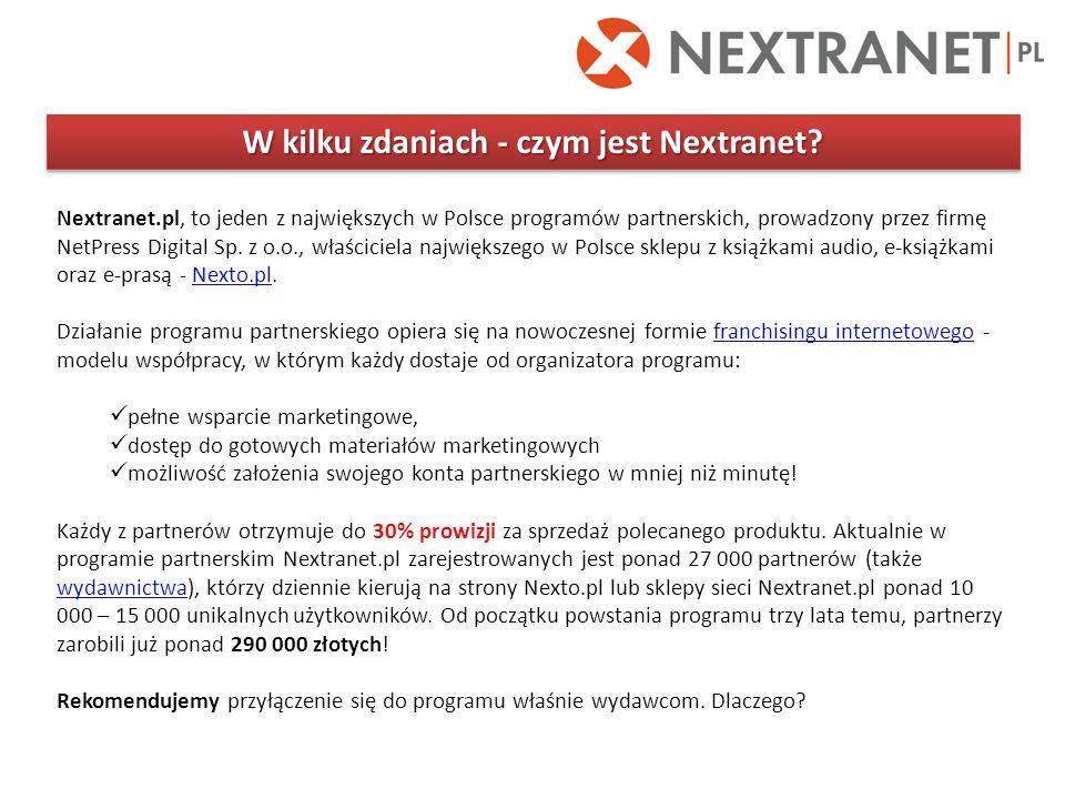 W kilku zdaniach - czym jest Nextranet? Nextranet.pl, to jeden z największych w Polsce programów partnerskich, prowadzony przez firmę NetPress Digital