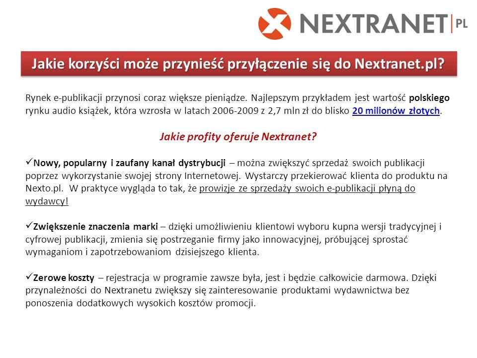 Jakie korzyści może przynieść przyłączenie się do Nextranet.pl? Rynek e-publikacji przynosi coraz większe pieniądze. Najlepszym przykładem jest wartoś