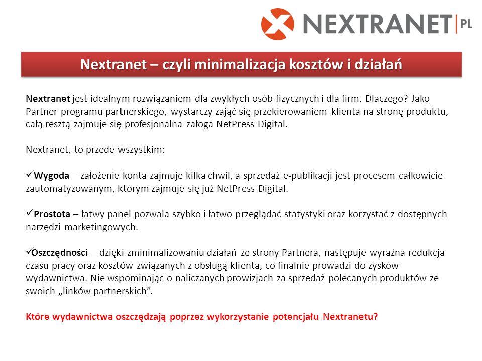 Nextranet – czyli minimalizacja kosztów i działań Nextranet jest idealnym rozwiązaniem dla zwykłych osób fizycznych i dla firm. Dlaczego? Jako Partner