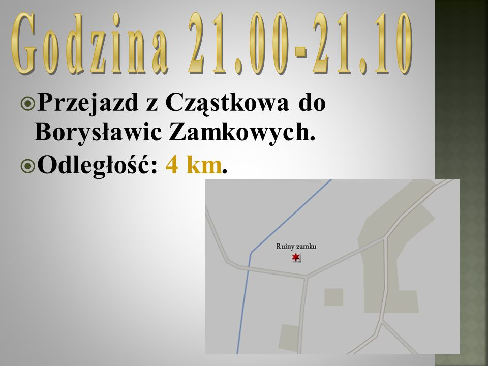Przejazd z Cząstkowa do Borysławic Zamkowych. Odległość: 4 km.