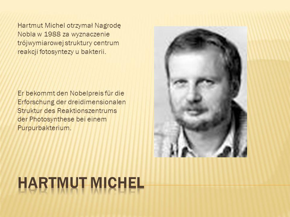 Hartmut Michel otrzymał Nagrodę Nobla w 1988 za wyznaczenie trójwymiarowej struktury centrum reakcji fotosyntezy u bakterii. Er bekommt den Nobelpreis