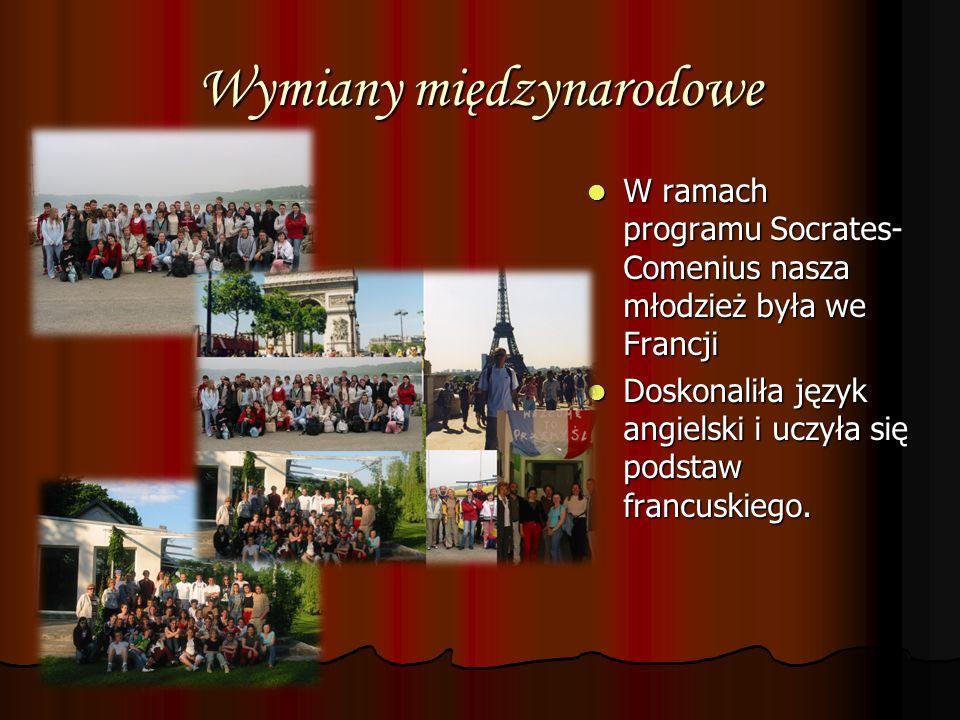 Wymiany międzynarodowe W ramach programu Socrates- Comenius nasza młodzież była we Francji W ramach programu Socrates- Comenius nasza młodzież była we