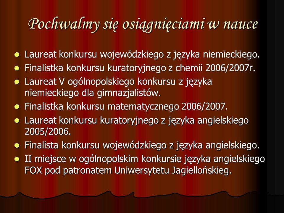 Pochwalmy się osiągnięciami w nauce Laureat konkursu wojewódzkiego z języka niemieckiego. Laureat konkursu wojewódzkiego z języka niemieckiego. Finali
