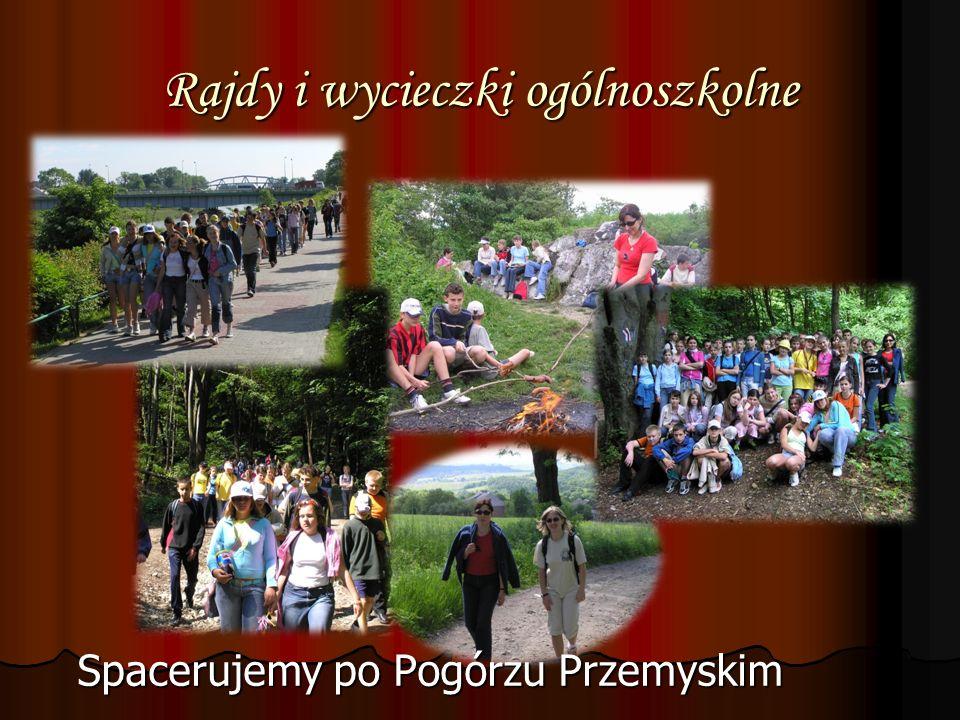 Rajdy i wycieczki ogólnoszkolne Spacerujemy po Pogórzu Przemyskim