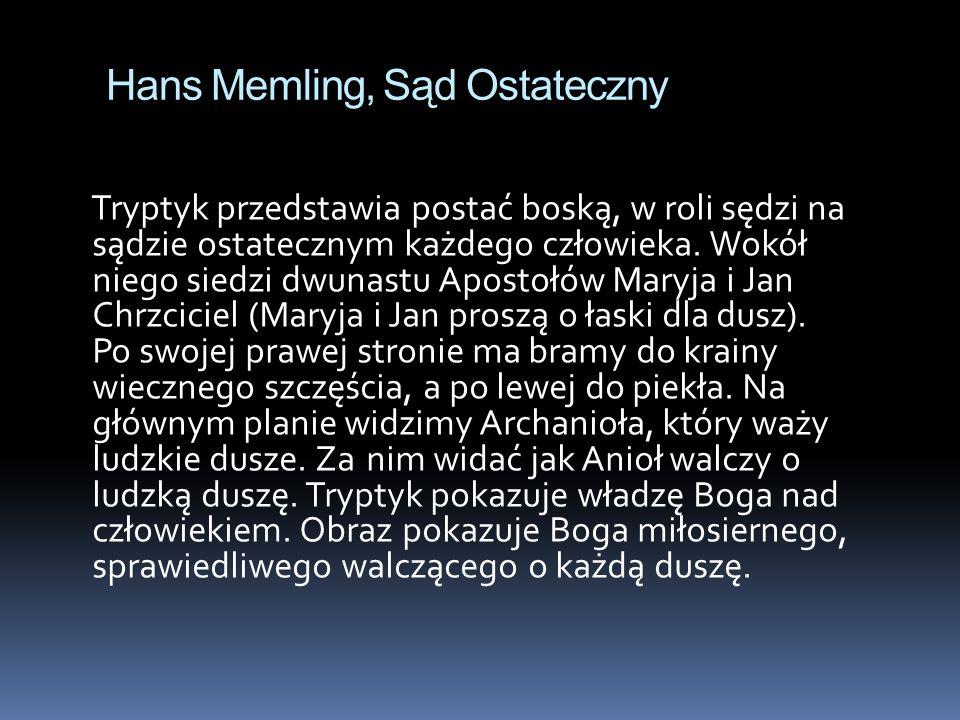 Hans Memling, Sąd Ostateczny Tryptyk przedstawia postać boską, w roli sędzi na sądzie ostatecznym każdego człowieka. Wokół niego siedzi dwunastu Apost