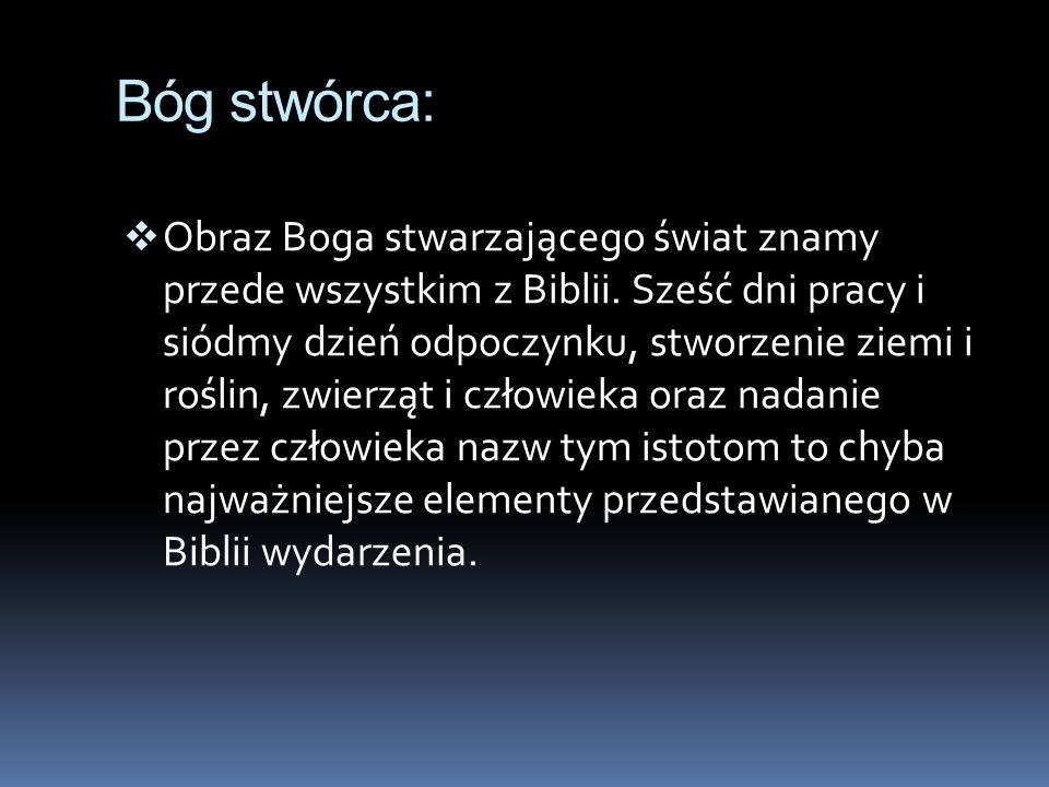 ,,Czego chcesz od nas, Panie (Pieśń XXV Jan Kochanowski) odnajdujemy obraz Stwórcy jako artysty, który stwarzając kosmos, dokonał wielkiego dzieła.