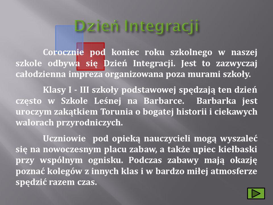 Corocznie pod koniec roku szkolnego w naszej szkole odbywa się Dzień Integracji.