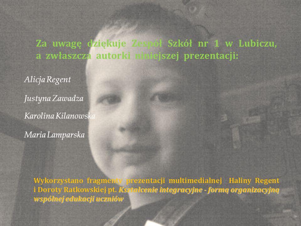 Za uwagę dziękuje Zespół Szkół nr 1 w Lubiczu, a zwłaszcza autorki niniejszej prezentacji: Alicja Regent Justyna Zawadza Karolina Kilanowska Kształcen