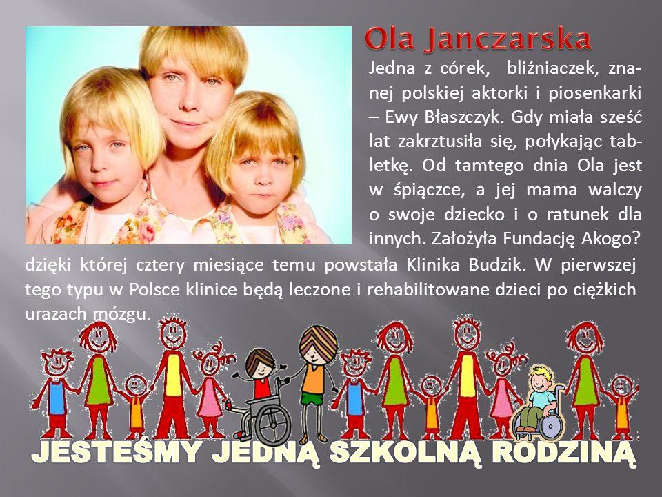 Jedna z córek, bliźniaczek, zna- nej polskiej aktorki i piosenkarki – Ewy Błaszczyk.