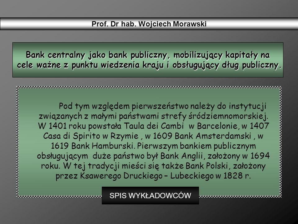 Prof. Dr hab. Wojciech Morawski Pod tym względem pierwszeństwo należy do instytucji związanych z małymi państwami strefy śródziemnomorskiej. W 1401 ro