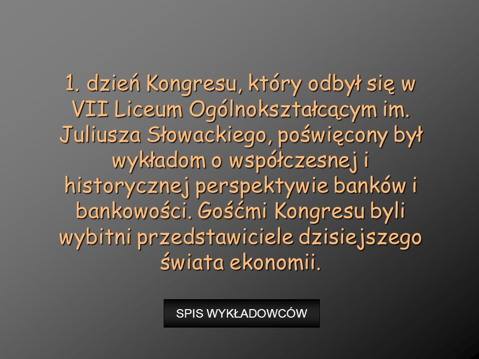 1. dzień Kongresu, który odbył się w VII Liceum Ogólnokształcącym im. Juliusza Słowackiego, poświęcony był wykładom o współczesnej i historycznej pers
