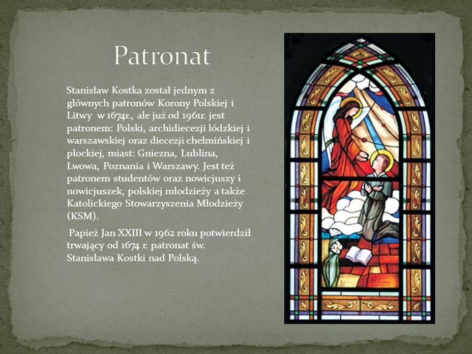 Stanisław Kostka został jednym z głównych patronów Korony Polskiej i Litwy w 1674r., ale już od 1961r. jest patronem: Polski, archidiecezji łódzkiej i