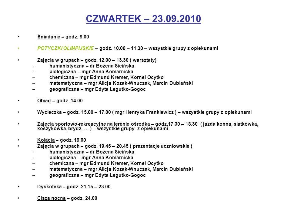 CZWARTEK – 23.09.2010 Śniadanie – godz. 9.00 POTYCZKI OLIMPIJSKIE – godz. 10.00 – 11.30 – wszystkie grupy z opiekunami Zajęcia w grupach – godz. 12.00