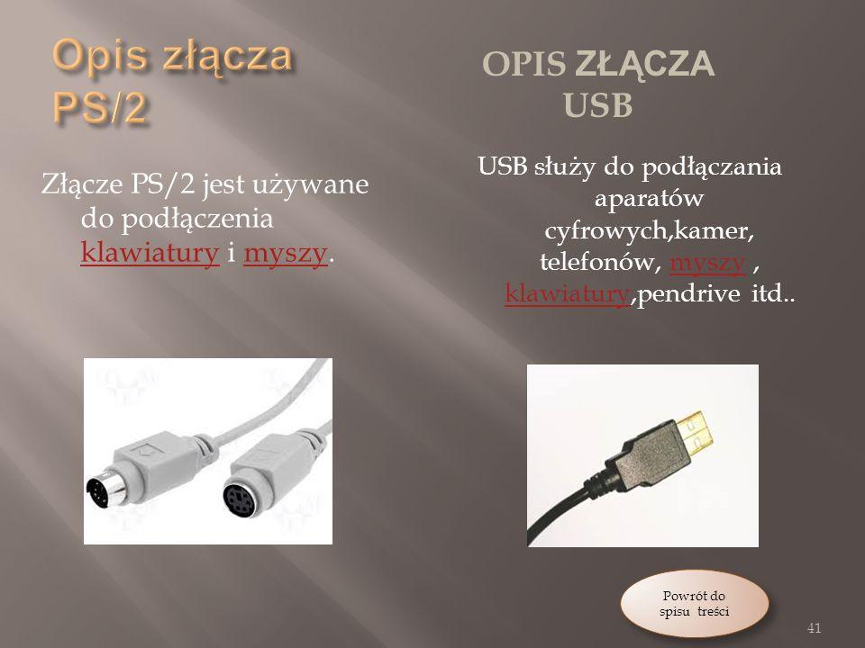 OPIS ZŁĄCZA USB Złącze PS/2 jest używane do podłączenia klawiatury i myszy.