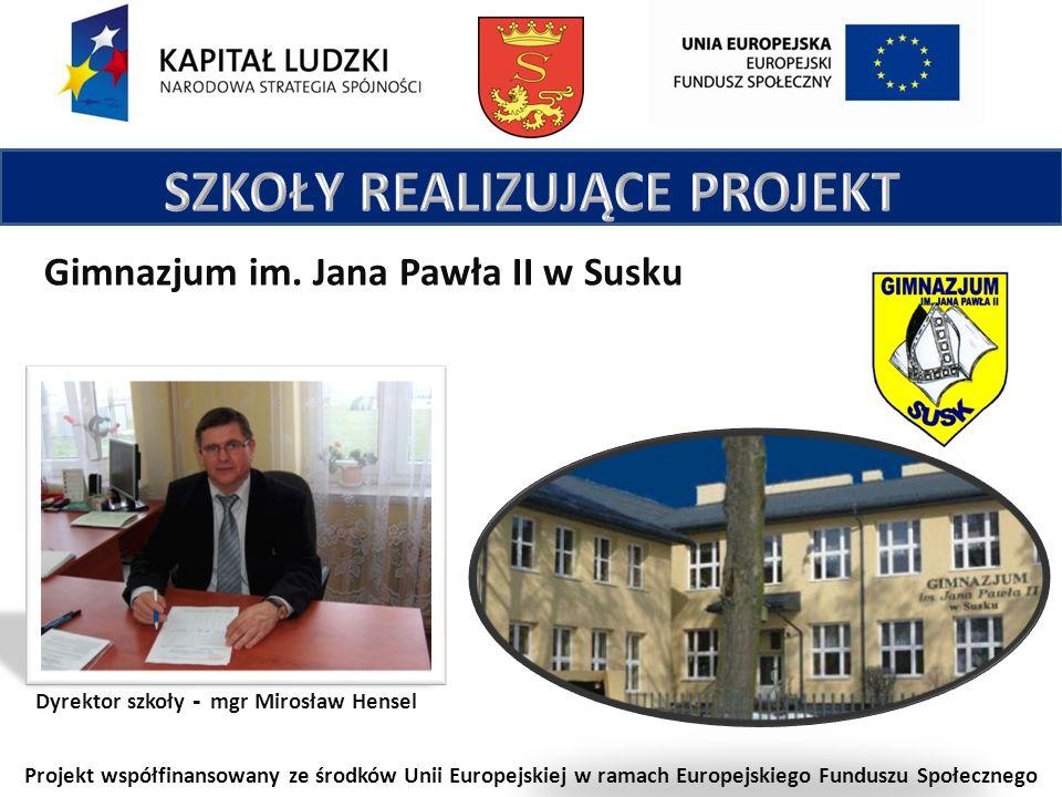Gimnazjum im. Jana Pawła II w Susku Dyrektor szkoły - mgr Mirosław Hensel