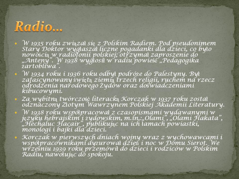 W 1935 roku zwi ą za ł si ę z Polskim Radiem. Pod pseudonimem Stary Doktor wyg ł asza ł liczne pogadanki dla dzieci, co by ł o nowo ś ci ą w radiofoni