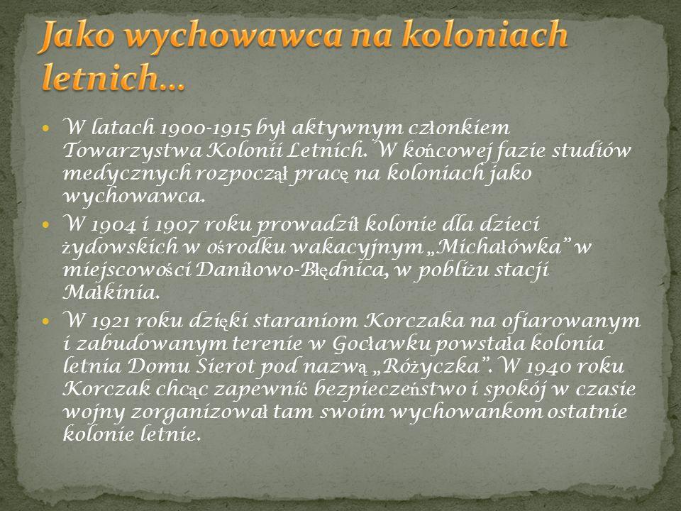 Od pierwszych dni wojny Korczak nieustannie zabiega ł o wsparcie dla Domu Sierot, organizuj ą c kolonie letnie (czerwiec-lipiec 1940).