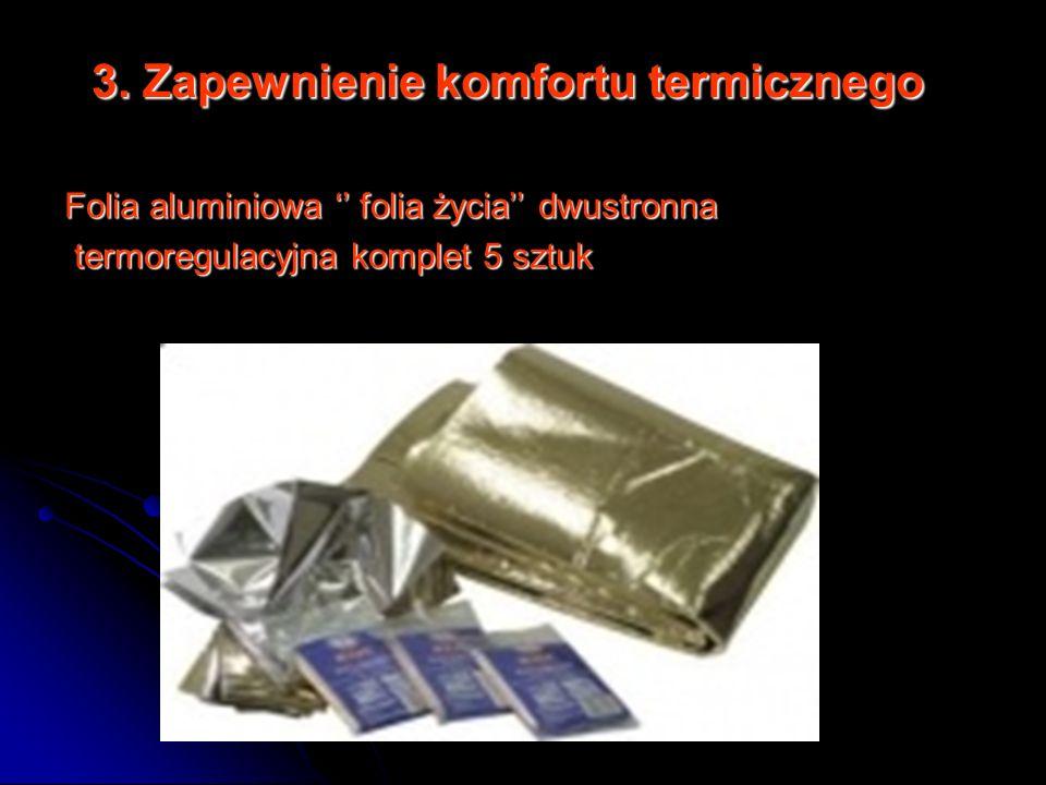 3. Zapewnienie komfortu termicznego Folia aluminiowa folia życia dwustronna termoregulacyjna komplet 5 sztuk termoregulacyjna komplet 5 sztuk