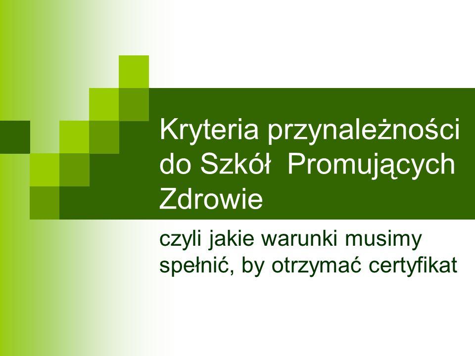 Kryteria przynależności do Szkół Promujących Zdrowie czyli jakie warunki musimy spełnić, by otrzymać certyfikat