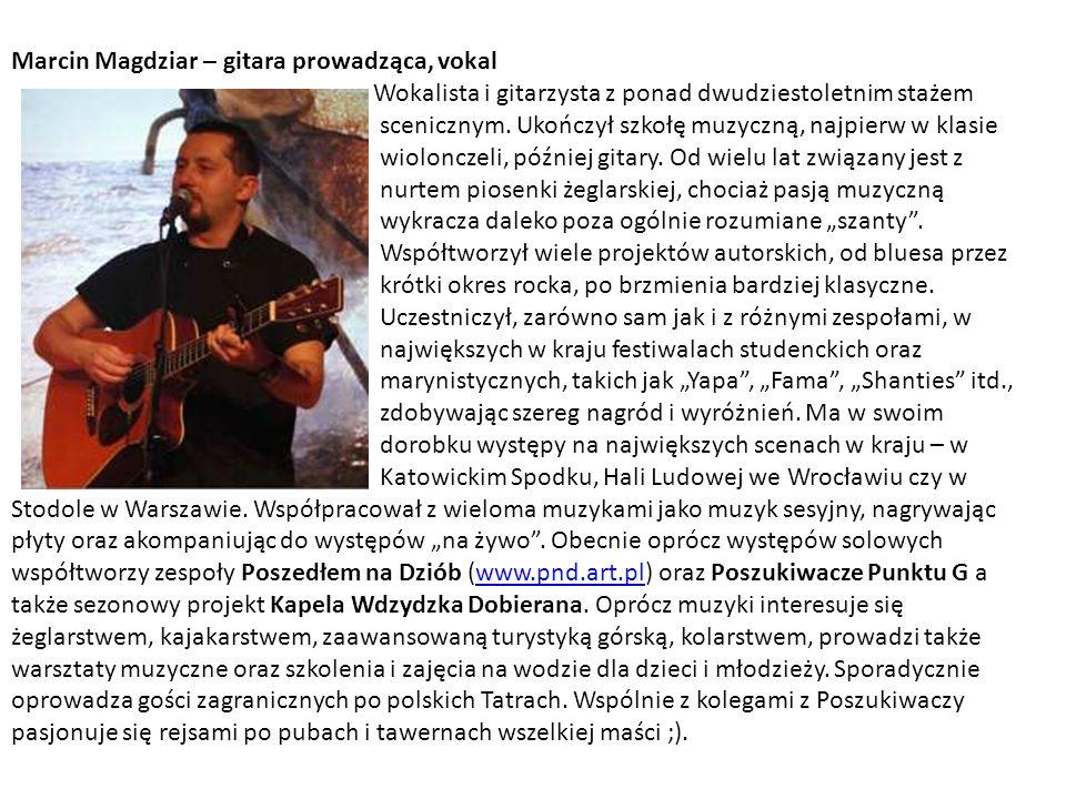 Marcin Magdziar – gitara prowadząca, vokal Wokalista i gitarzysta z ponad dwudziestoletnim stażem scenicznym.