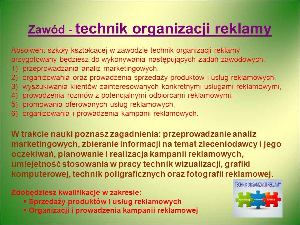 Absolwent szkoły kształcącej w zawodzie technik organizacji reklamy przygotowany będziesz do wykonywania następujących zadań zawodowych: 1)przeprowadz