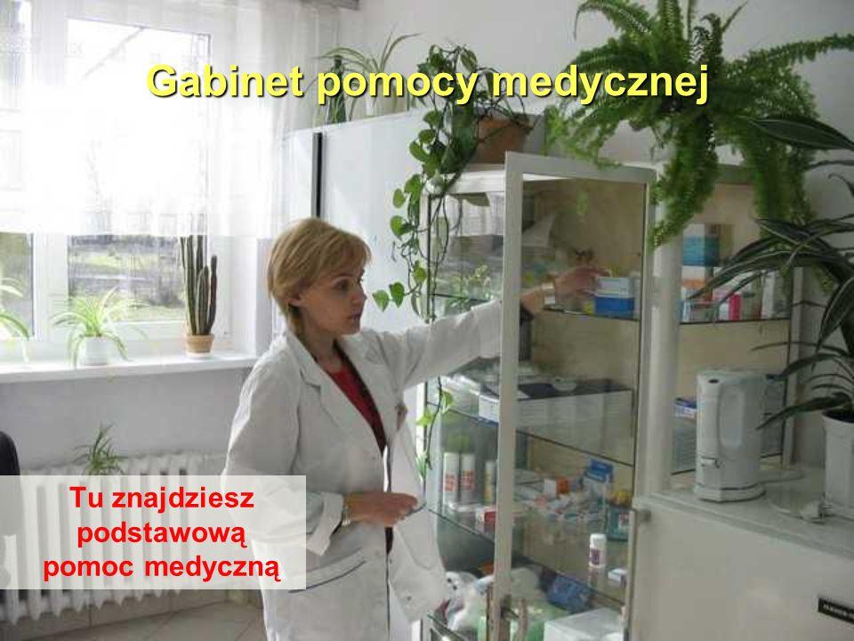 Gabinet pomocy medycznej Tu znajdziesz podstawową pomoc medyczną