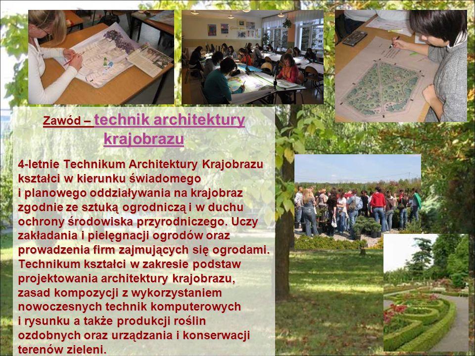 Zawód – technik architektury krajobrazu 4-letnie Technikum Architektury Krajobrazu kształci w kierunku świadomego i planowego oddziaływania na krajobr