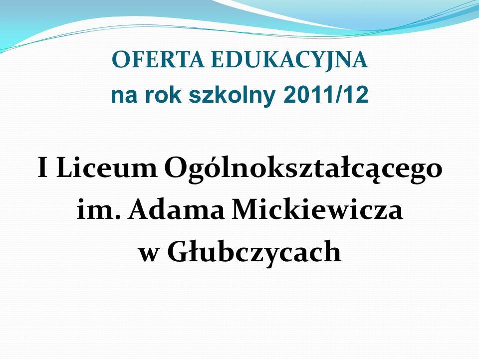 OFERTA EDUKACYJNA na rok szkolny 2011/12 I Liceum Ogólnokształcącego im.