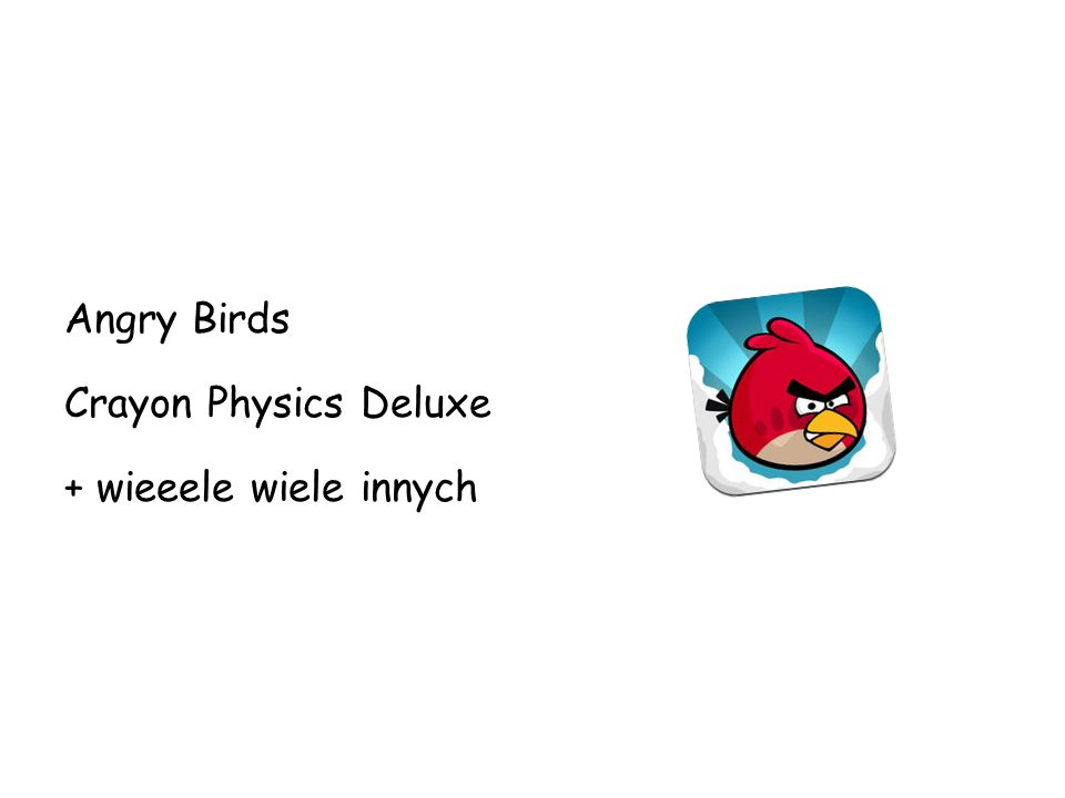 Angry Birds Crayon Physics Deluxe + wieeele wiele innych