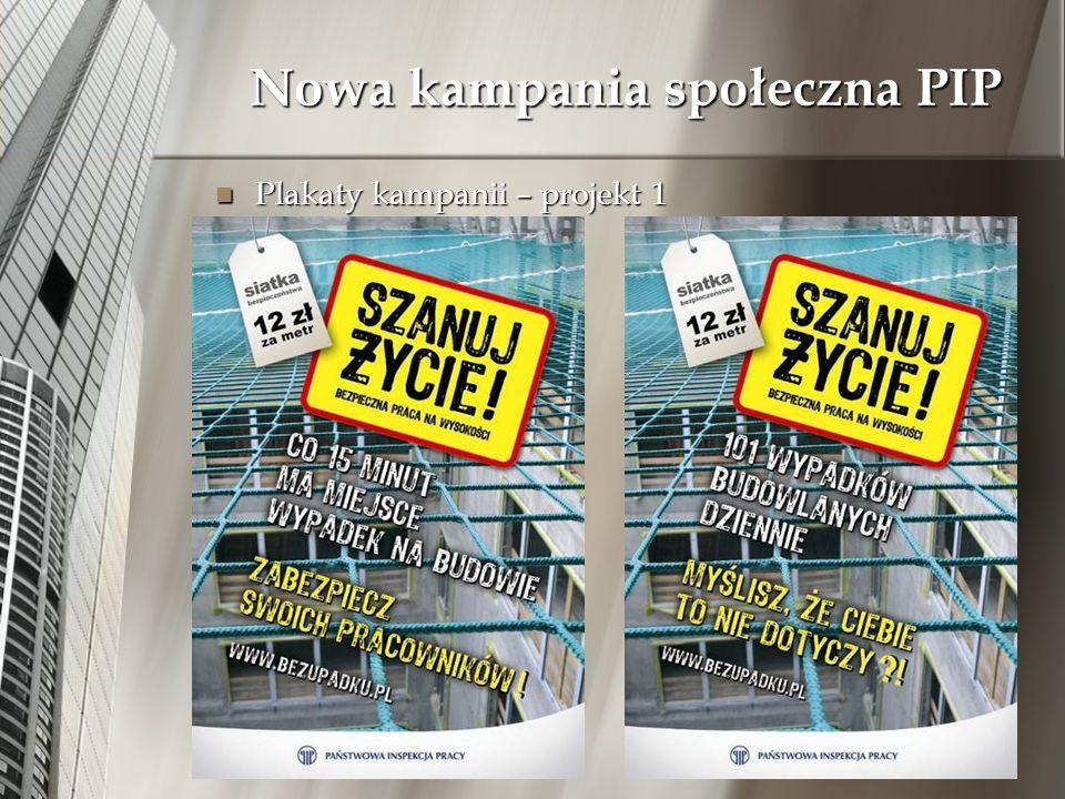 Plakaty kampanii – projekt 1 Plakaty kampanii – projekt 1 Nowa kampania społeczna PIP