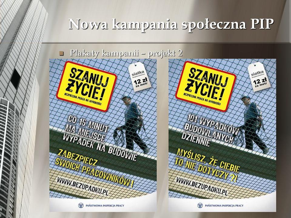 Plakaty kampanii – projekt 2 Plakaty kampanii – projekt 2 Nowa kampania społeczna PIP