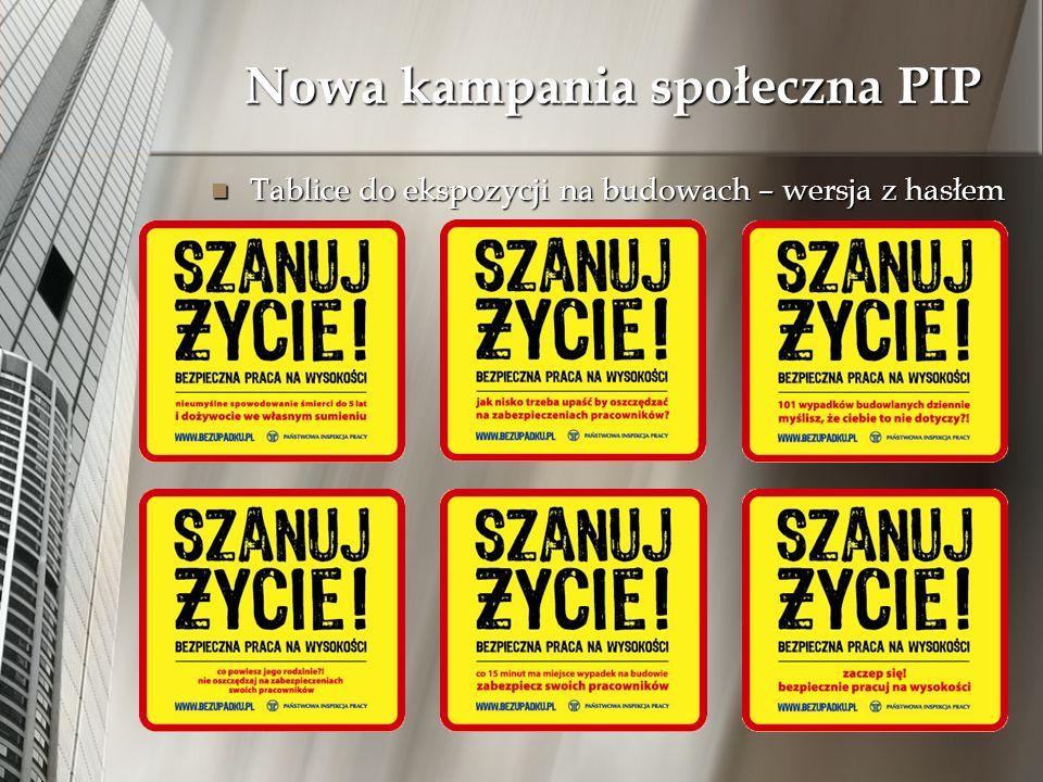 Nowa kampania społeczna PIP Tablice do ekspozycji na budowach – wersja z hasłem Tablice do ekspozycji na budowach – wersja z hasłem