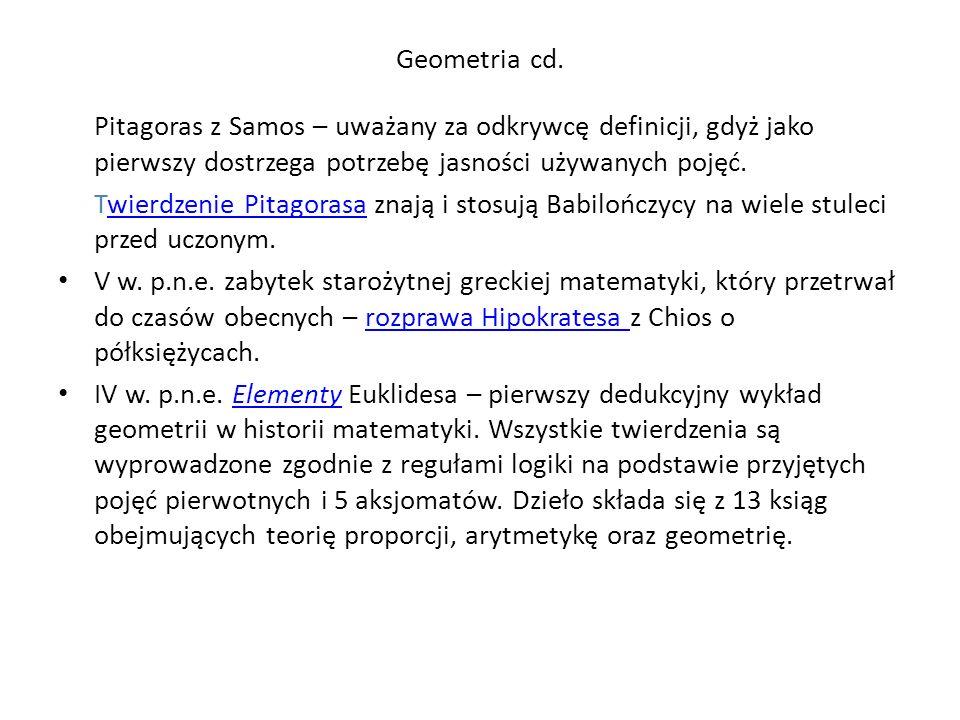 Geometria cd. Pitagoras z Samos – uważany za odkrywcę definicji, gdyż jako pierwszy dostrzega potrzebę jasności używanych pojęć. Twierdzenie Pitagoras
