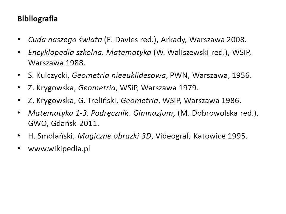 Bibliografia Cuda naszego świata (E. Davies red.), Arkady, Warszawa 2008. Encyklopedia szkolna. Matematyka (W. Waliszewski red.), WSiP, Warszawa 1988.