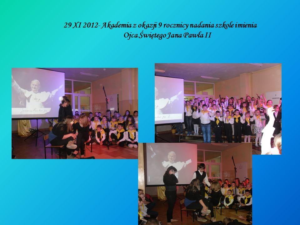 29 XI 2012- Akademia z okazji 9 rocznicy nadania szkole imienia Ojca Świętego Jana Pawła II