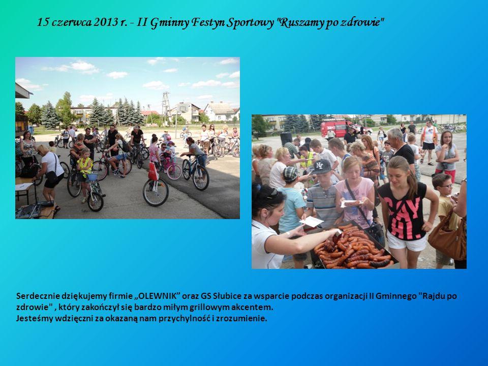 15 czerwca 2013 r. - II Gminny Festyn Sportowy