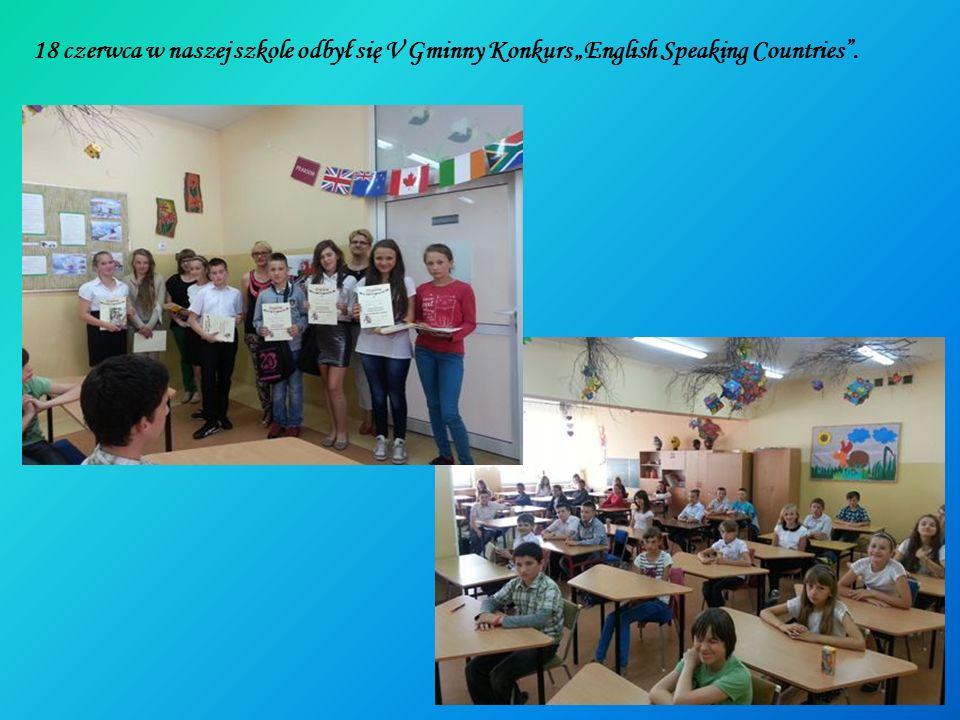18 czerwca w naszej szkole odbył się V Gminny Konkurs English Speaking Countries.