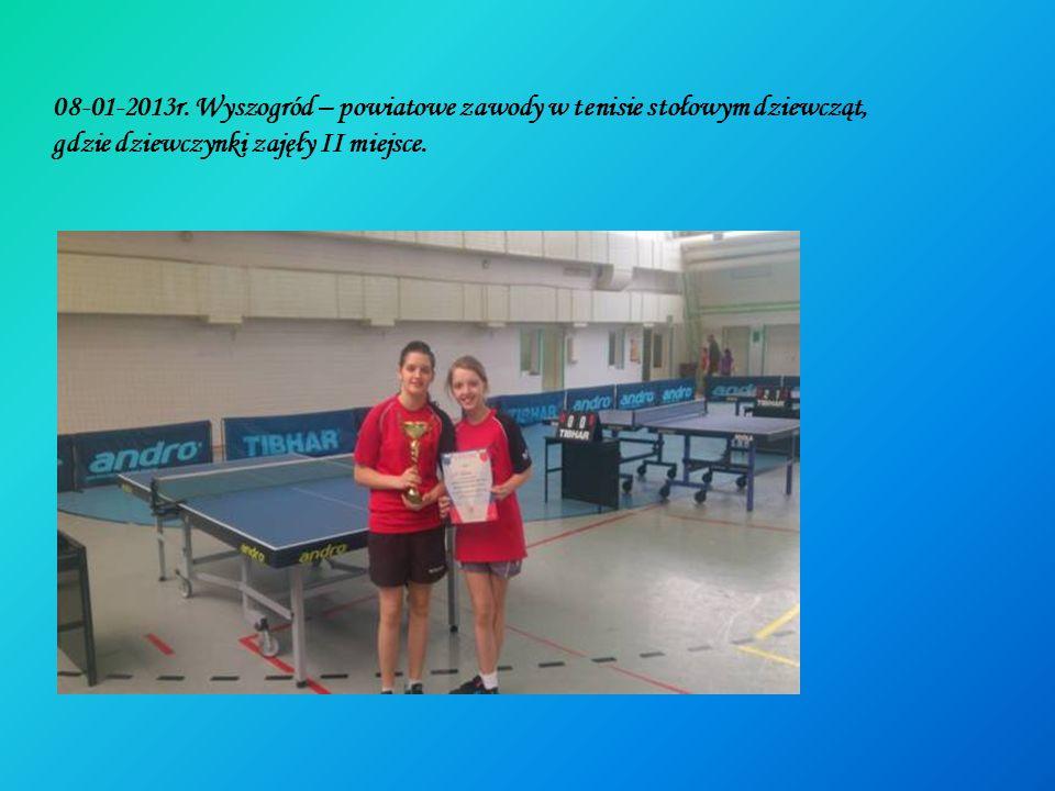 08-01-2013r. Wyszogród – powiatowe zawody w tenisie stołowym dziewcząt, gdzie dziewczynki zajęły II miejsce.