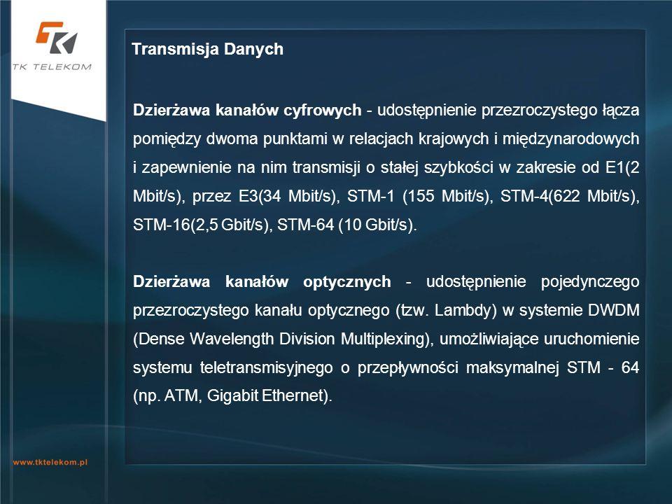 Dzierżawa kanałów cyfrowych - udostępnienie przezroczystego łącza pomiędzy dwoma punktami w relacjach krajowych i międzynarodowych i zapewnienie na ni