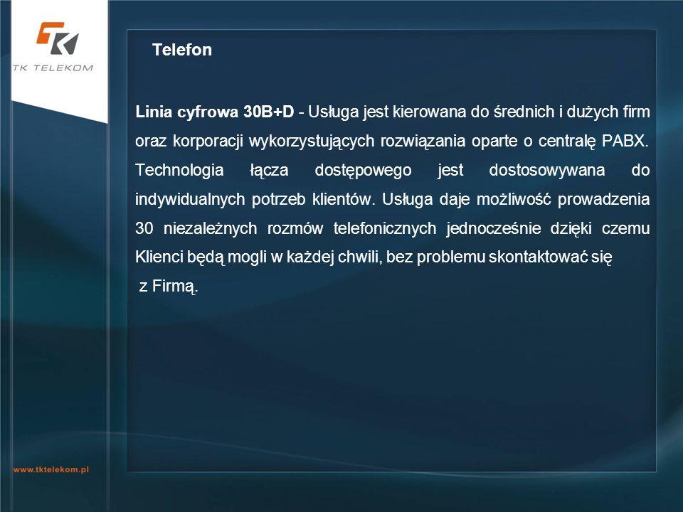 Linia cyfrowa 30B+D - Usługa jest kierowana do średnich i dużych firm oraz korporacji wykorzystujących rozwiązania oparte o centralę PABX. Technologia