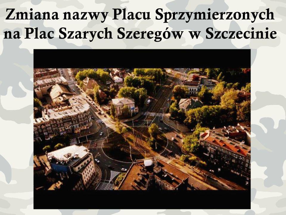 Zmiana nazwy Placu Sprzymierzonych na Plac Szarych Szeregów w Szczecinie