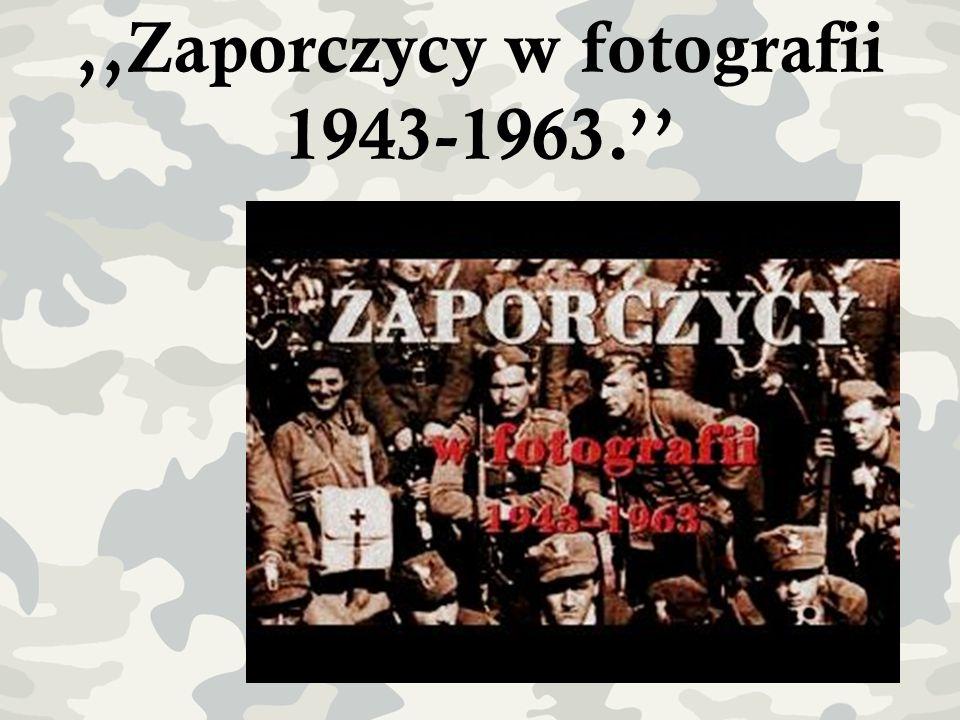 ,,Zaporczycy w fotografii 1943-1963.