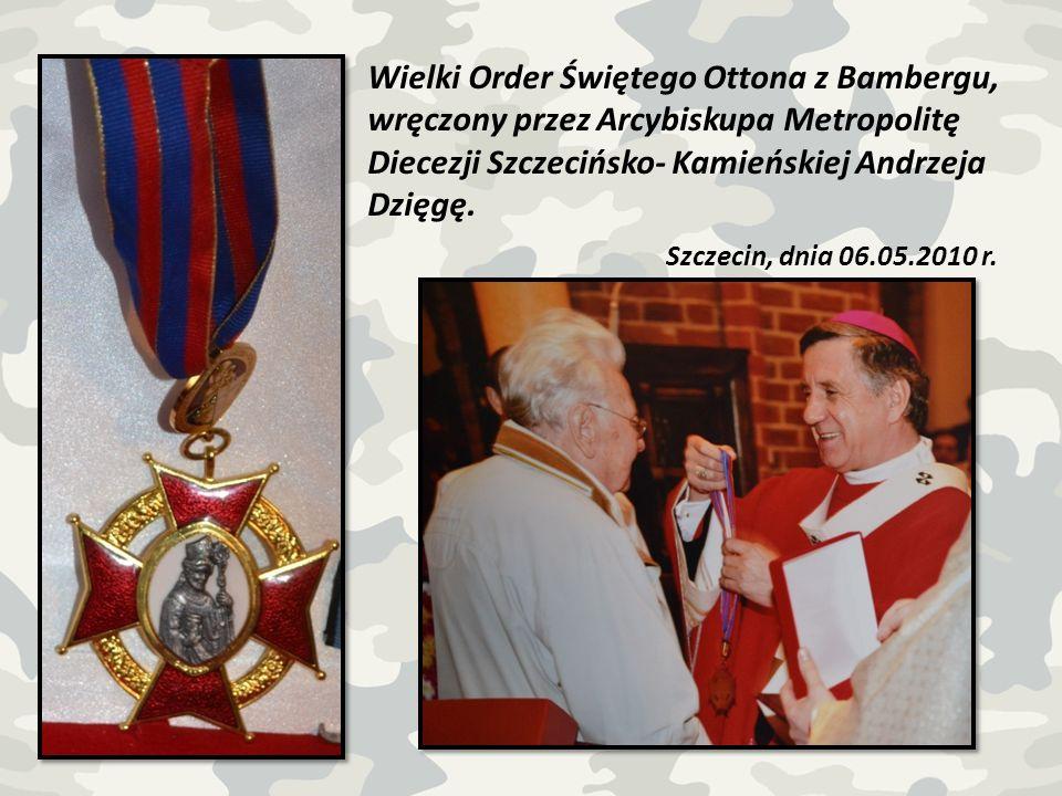 Wielki Order Świętego Ottona z Bambergu, wręczony przez Arcybiskupa Metropolitę Diecezji Szczecińsko- Kamieńskiej Andrzeja Dzięgę. Szczecin, dnia 06.0