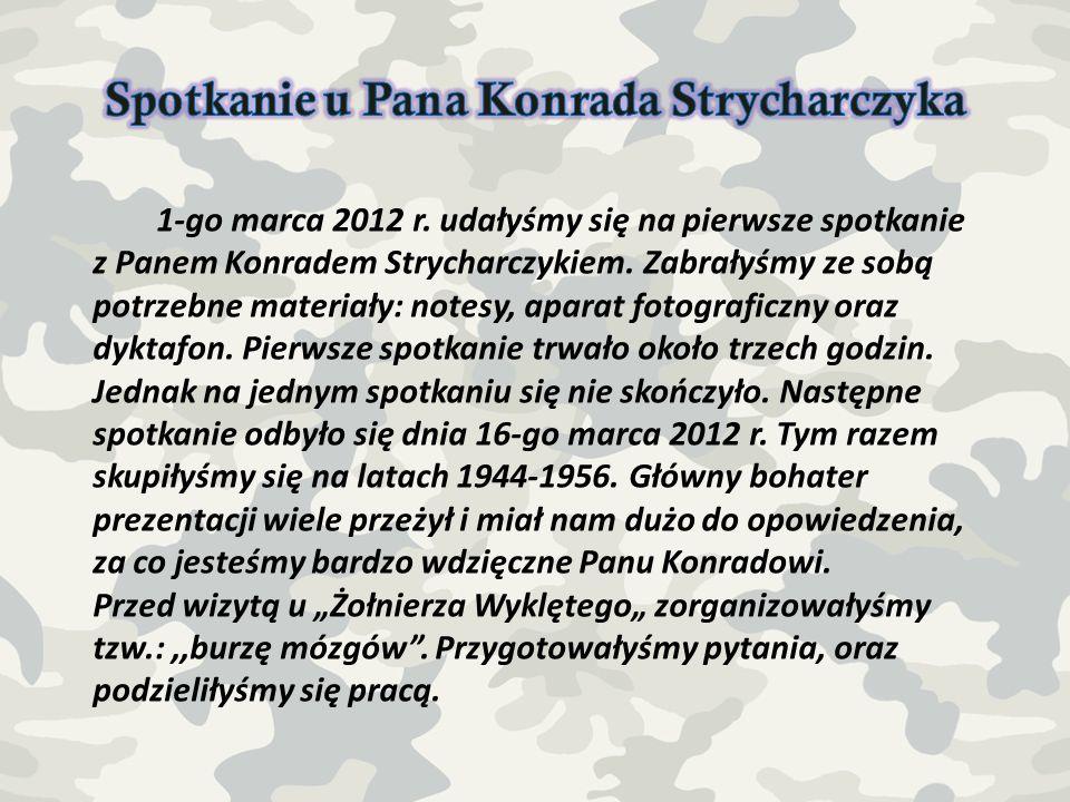 1-go marca 2012 r. udałyśmy się na pierwsze spotkanie z Panem Konradem Strycharczykiem. Zabrałyśmy ze sobą potrzebne materiały: notesy, aparat fotogra