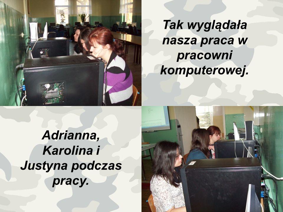 Tak wyglądała nasza praca w pracowni komputerowej. Adrianna, Karolina i Justyna podczas pracy.