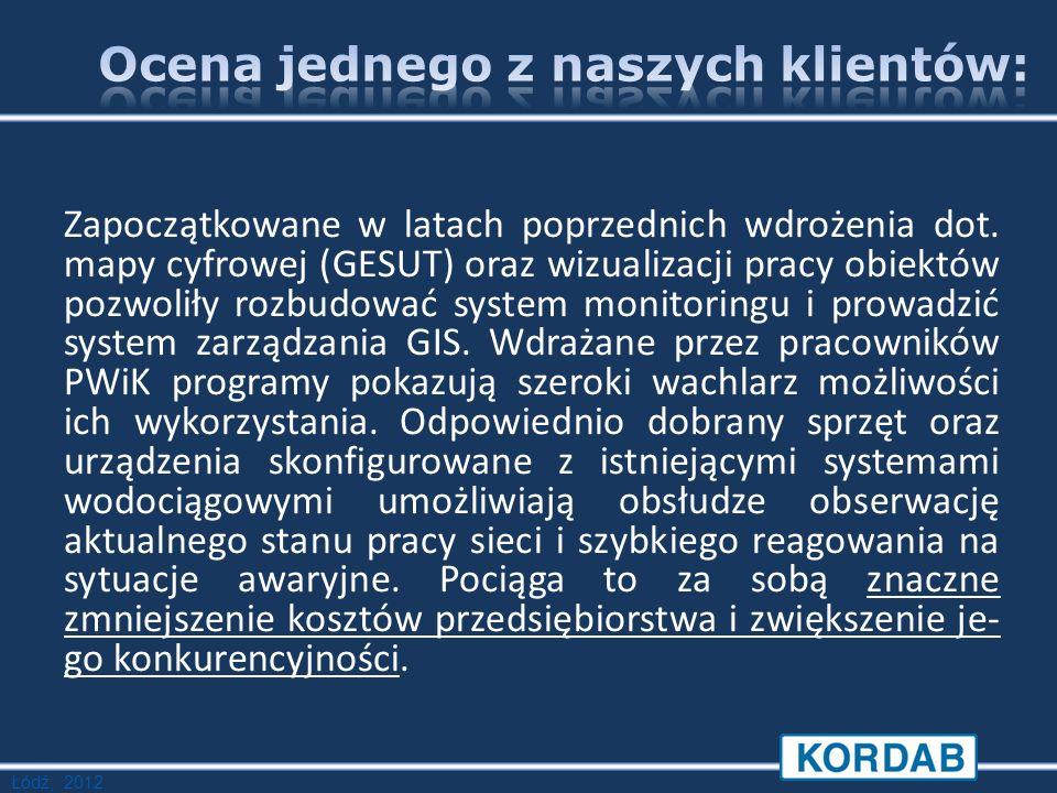 Łódź, 2012 Zapoczątkowane w latach poprzednich wdrożenia dot.