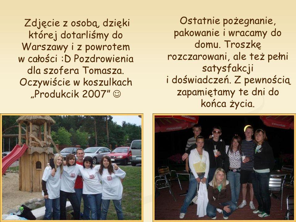 Zdjęcie z osobą, dzięki której dotarliśmy do Warszawy i z powrotem w całości :D Pozdrowienia dla szofera Tomasza.